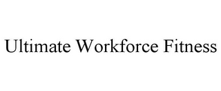 mark for ULTIMATE WORKFORCE FITNESS, trademark #85818061