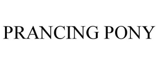 mark for PRANCING PONY, trademark #85818274