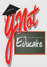 mark for YNOT EDUCATE, trademark #85818526
