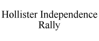 mark for HOLLISTER INDEPENDENCE RALLY, trademark #85818808