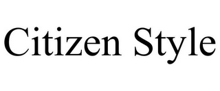 mark for CITIZEN STYLE, trademark #85819118