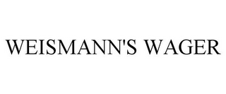 mark for WEISMANN'S WAGER, trademark #85819442