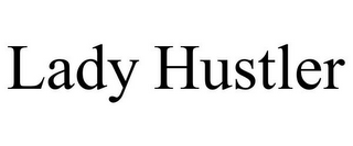 mark for LADY HUSTLER, trademark #85819577