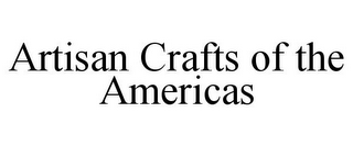 mark for ARTISAN CRAFTS OF THE AMERICAS, trademark #85819584
