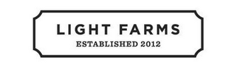 mark for LIGHT FARMS ESTABLISHED 2012, trademark #85819884