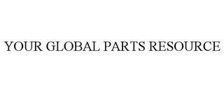 mark for YOUR GLOBAL PARTS RESOURCE, trademark #85819933