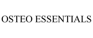 mark for OSTEO ESSENTIALS, trademark #85819962