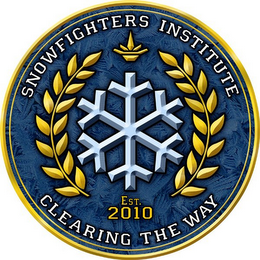 mark for SNOWFIGHTERS INSTITUTE CLEARING THE WAY EST. 2010, trademark #85820038