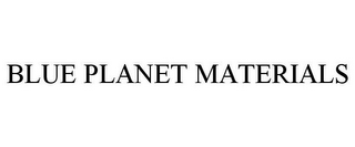 mark for BLUE PLANET MATERIALS, trademark #85820272