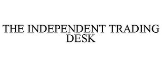 mark for THE INDEPENDENT TRADING DESK, trademark #85820455