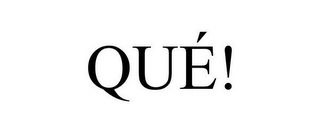 mark for QUÉ!, trademark #85820628