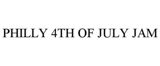 mark for PHILLY 4TH OF JULY JAM, trademark #85820655
