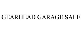 mark for GEARHEAD GARAGE SALE, trademark #85820846