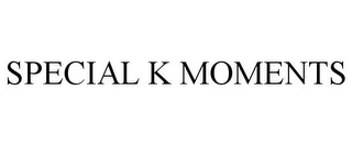 mark for SPECIAL K MOMENTS, trademark #85820997