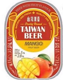 mark for BEER WITH FRUIT FLAVOUR; NATURAL AND FRESH; QUALITY AND TASTY; FRESHLY BREWED; TAIWAN BEER MANGO FRUIT BEER; 330 ML CONTAIN FRUIT JUICE 5% ALC 2.8%, trademark #85821108