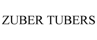 mark for ZUBER TUBERS, trademark #85821151