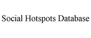 mark for SOCIAL HOTSPOTS DATABASE, trademark #85821968
