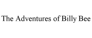 mark for THE ADVENTURES OF BILLY BEE, trademark #85822154