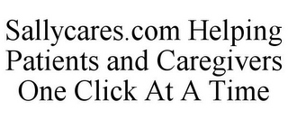 mark for SALLYCARES.COM HELPING PATIENTS AND CAREGIVERS ONE CLICK AT A TIME, trademark #85823187