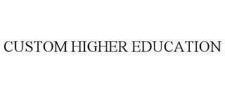mark for CUSTOM HIGHER EDUCATION, trademark #85823371