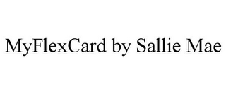 mark for MYFLEXCARD BY SALLIE MAE, trademark #85823543