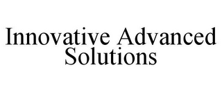 mark for INNOVATIVE ADVANCED SOLUTIONS, trademark #85823705