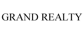 mark for GRAND REALTY, trademark #85824332