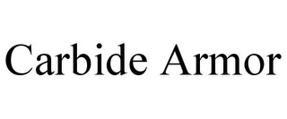 mark for CARBIDE ARMOR, trademark #85824472