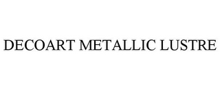 mark for DECOART METALLIC LUSTRE, trademark #85824534
