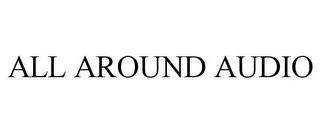 mark for ALL AROUND AUDIO, trademark #85824558
