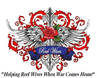 "mark for REEL WIVES ""HELPING REEL WIVES WHEN WAR COMES HOME"", trademark #85824591"