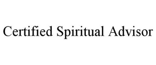 mark for CERTIFIED SPIRITUAL ADVISOR, trademark #85824672