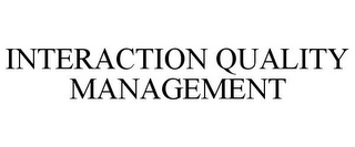 mark for INTERACTION QUALITY MANAGEMENT, trademark #85824790