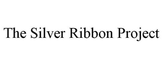 mark for THE SILVER RIBBON PROJECT, trademark #85824806