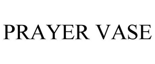 mark for PRAYER VASE, trademark #85824851