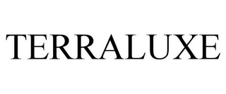 mark for TERRALUXE, trademark #85825170