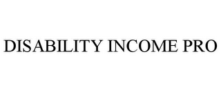 mark for DISABILITY INCOME PRO, trademark #85825369