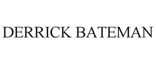 mark for DERRICK BATEMAN, trademark #85825495