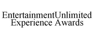 mark for ENTERTAINMENTUNLIMITED EXPERIENCE AWARDS, trademark #85825921