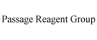 mark for PASSAGE REAGENT GROUP, trademark #85825940