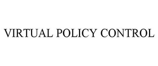 mark for VIRTUAL POLICY CONTROL, trademark #85826221