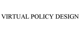 mark for VIRTUAL POLICY DESIGN, trademark #85826225