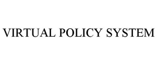 mark for VIRTUAL POLICY SYSTEM, trademark #85826252