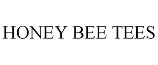 mark for HONEY BEE TEES, trademark #85826289