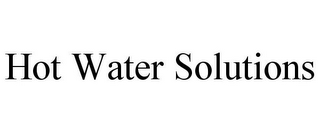 mark for HOT WATER SOLUTIONS, trademark #85826350