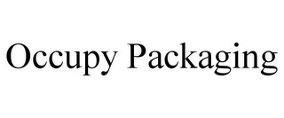 mark for OCCUPY PACKAGING, trademark #85826571