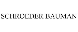 mark for SCHROEDER BAUMAN, trademark #85827073
