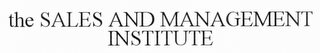 mark for THE SALES AND MANAGEMENT INSTITUTE, trademark #85827158