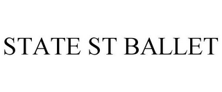 mark for STATE ST BALLET, trademark #85827641