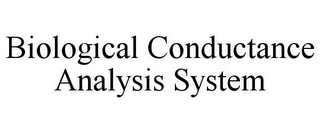 mark for BIOLOGICAL CONDUCTANCE ANALYSIS SYSTEM, trademark #85827728